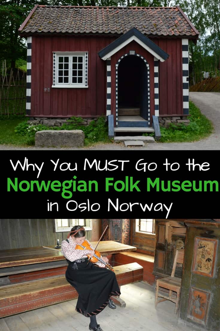 Why You Will Want to go to the Norwegian Folk Museum in Oslo