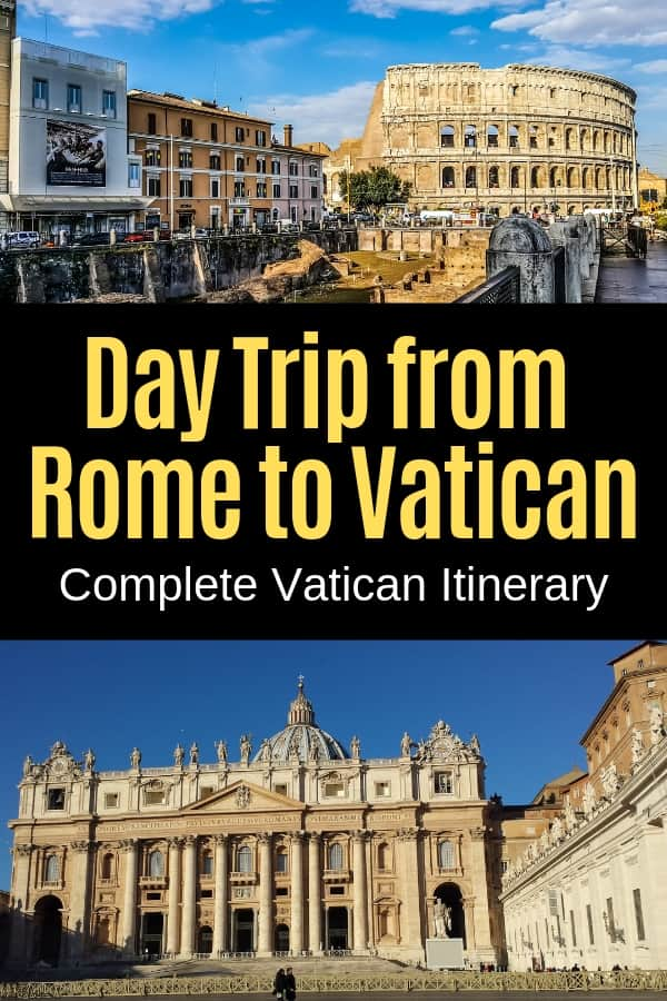 Day Trip from Rome to Vatican (Itinerary of What to See)