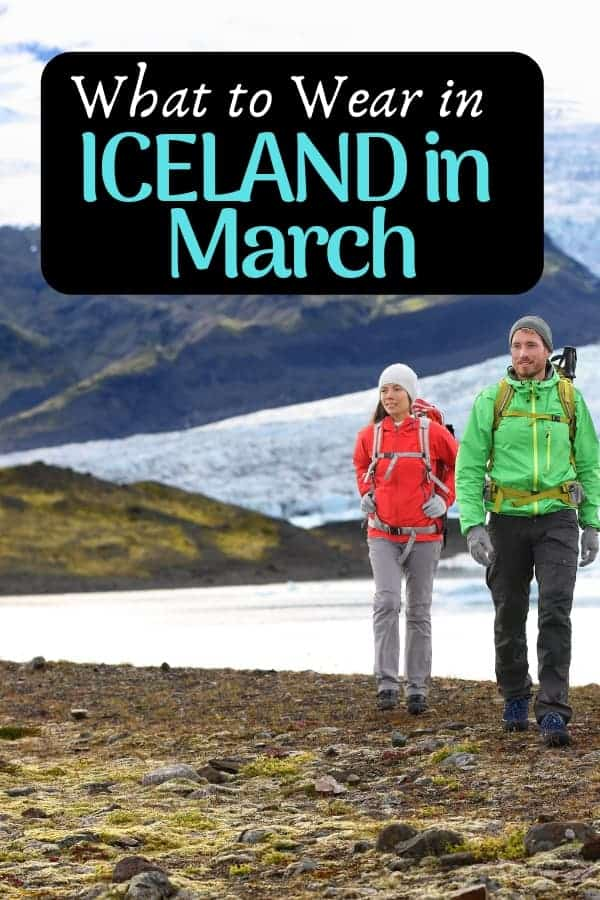 What to Wear in Iceland in March