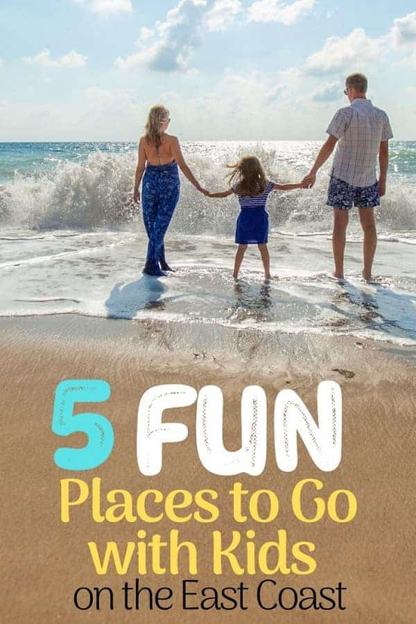 5 Fun Places to Go with Kids on the East Coast