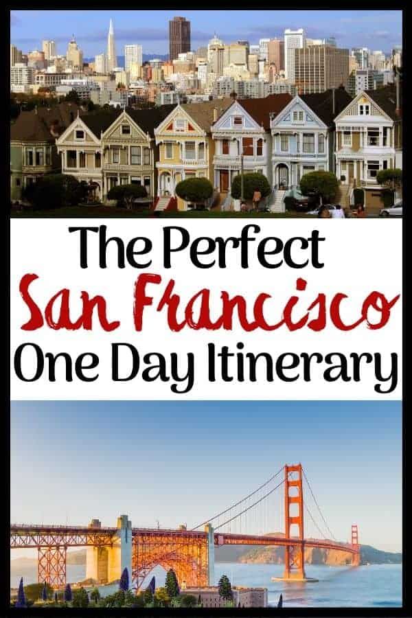 The Perfect San Francisco One Day Itinerary